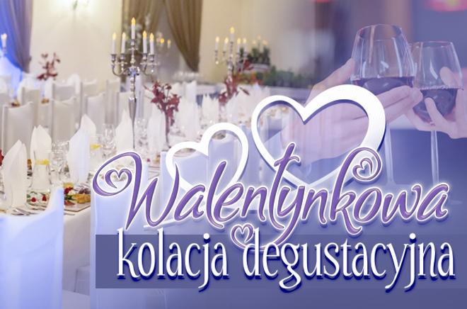 Walentynkowa kolacja degustacyjna - 14 i 15 lutego