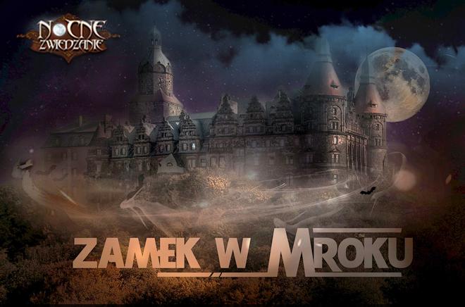 Nocne Zwiedzanie - Zamek w Mroku