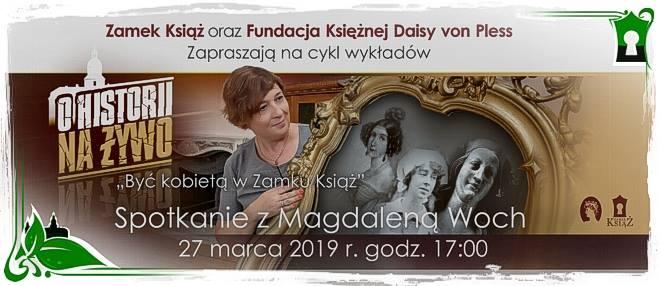 O historii za żywo - Być kobietą w Zamku Książ