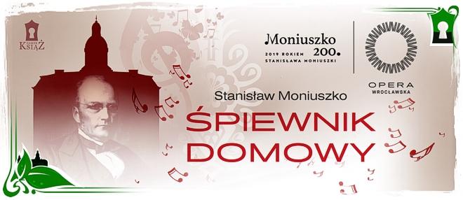Śpiewnik Domowy  S. Moniuszki-koncert Chóru Opery Wrocławskiej