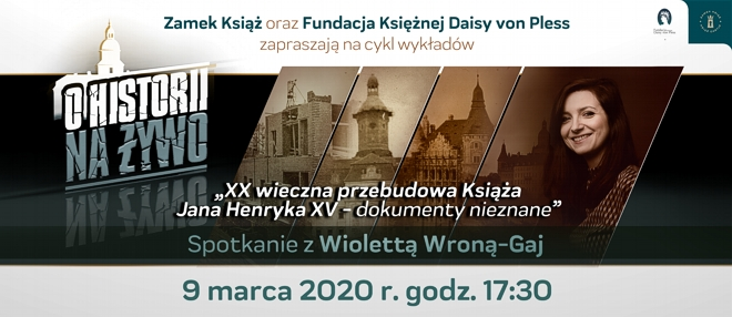 O historii na żywo - XX wieczna przebudowa Książa